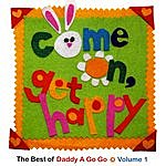 Daddy A Go Go Come On, Get Happy (Best Of Daddy A Go Go, Vol. 1)