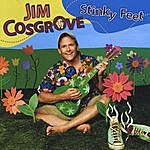 Jim Cosgrove Stinky Feet