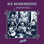 Bix Beiderbecke Bix Beiderbecke Favorites