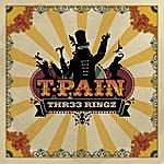T-Pain Thr33 Ringz (Edited)
