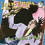 Louis Prima Say It With A Slap