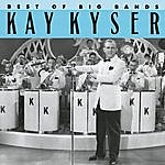 Kay Kyser & His Orchestra Best Of The Big Bands