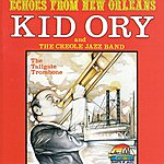 Kid Ory Echoes From New Orleans: The Tailgate Trombone