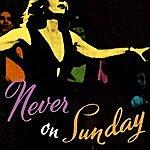 Anastasia Never On Sunday