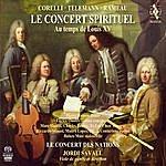 Jordi Savall Le Concert Spirituel Au Temps De Louis XV