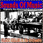 Glenn Miller & His Orchestra Sounds Of Music Pres. Glenn Miller & His Orchestra, Vol. 2