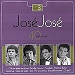 José José Jose Jose - 40 Aniversario Vol. 3