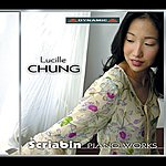 Lucille Chung Chung, Lucille: Scriabin Piano Works