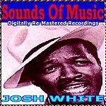 Josh White Sounds Of Music Pres. Josh White