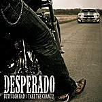 Desperado Take The Chance (2-Track Single)