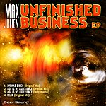 Max Julien Unfinished Business Ep
