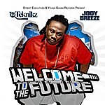 Jody Breeze Welcome To The Future