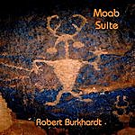 Robert Burkhardt Moab Suite: Sunrise At Dead Horse Point; The White Rim; Desert Flood: The Pour Off; Sunset At Green River Overlook - Single