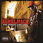 Kenny Mack The Streets Aint Safe