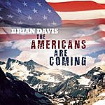 Brian Davis The Americans Are Coming
