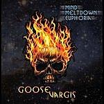 Goose Vargis Mind Meltdown Euphoria