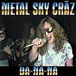 Metal Sky Craz Da-Na-Na She's A Headbanger - Single