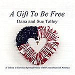 Dana A Gift To Be Free