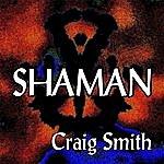 Craig Smith Shaman (Single)