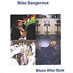 Mike Dangeroux Blues After Dark