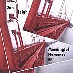 Dan Leigh Meaningful Nonsense Ep