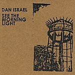 Dan Israel See The Morning Light