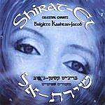 Brigitte Kashtan Shirat El : Celestial Chants