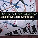 Daraja Hakizimana Cassanova...the Soundtrack