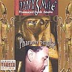 Danxsmoke Pharoah Smoke