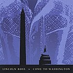 Lincoln Ross Come To Washington
