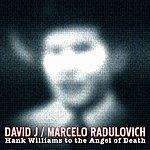 David J Hank Williams To The Angel Of Death (Single)