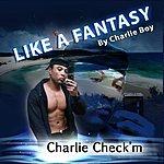 Charlie Boy Like A Fantasy (Single)