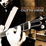 John Allison Outta Here (Single)