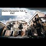 Pat Ghetto Chronicles, Vol. 1