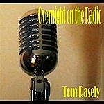 Tom Rasely Overnight On The Radio (Single)