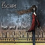 E-Scape Mad And Blind