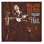 Slim Whitman Twilight On The Trail