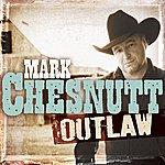 Mark Chesnutt Outlaw