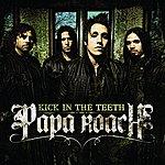 Papa Roach Kick In The Teeth (Single)