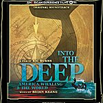 Brian Keane Into The Deep: America, Whaling & The World