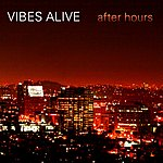Vibes Alive After Hours