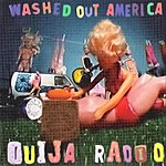 Ouija Radio Washed Out America