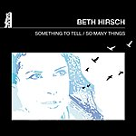 Beth Hirsch Something To Tell / So Many Things