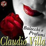 Claudio Villa Balocchi E Profumi