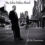 The John Oakes Band All My Tomorrows