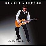 Dennis Johnson Slide Show