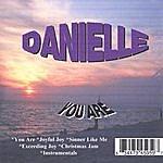 Danielle You Are