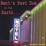 Daniel L. Lovell Rent's Past Due At The Earth Motel