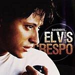 Elvis Crespo Suavemente...Los Exitos