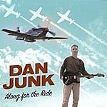 Dan Junk Along For The Ride